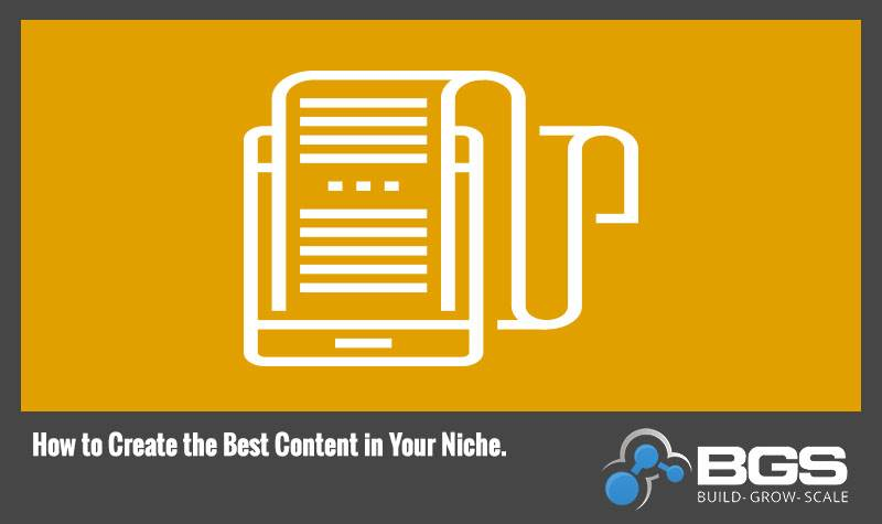 How to Create the Best Content in Your Niche