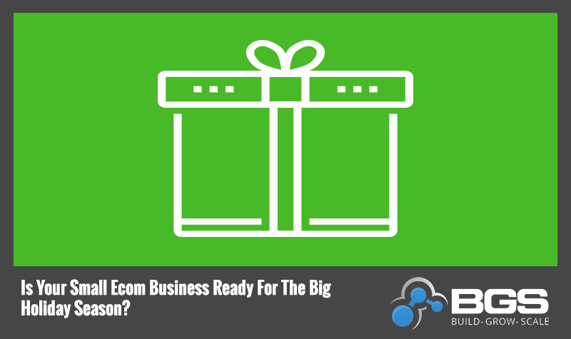 Is Your Small Ecom Business Ready for the Big Holiday Season?