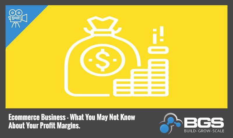 Ecommerce Business – What You May Not Know About Your Profit Margins