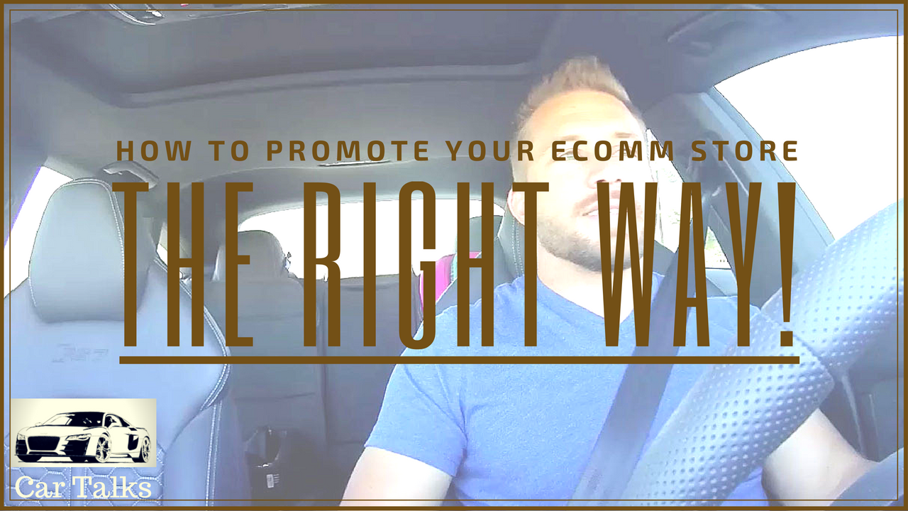 How To Promote Your Ecommerce Store The Right Way