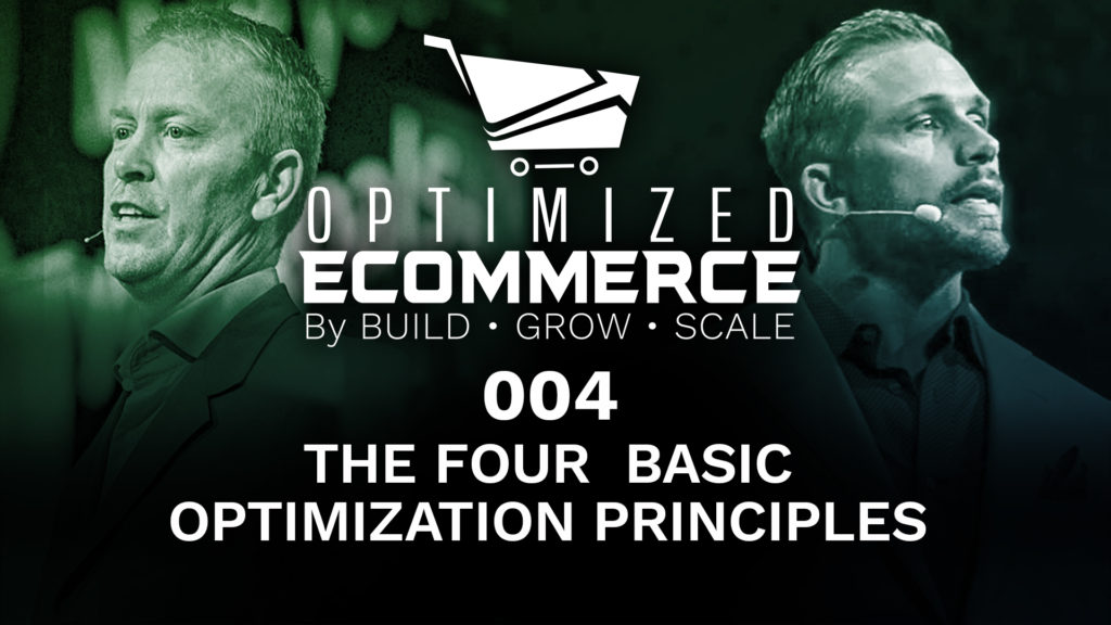 Episode #04 of Optimized Ecommerce – The Fours Basic Optimization Principles